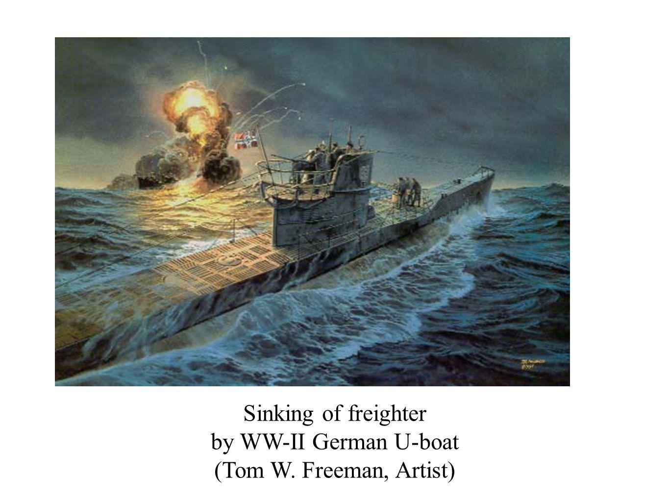 Sinking of freighter by WW-II German U-boat (Tom W. Freeman, Artist)