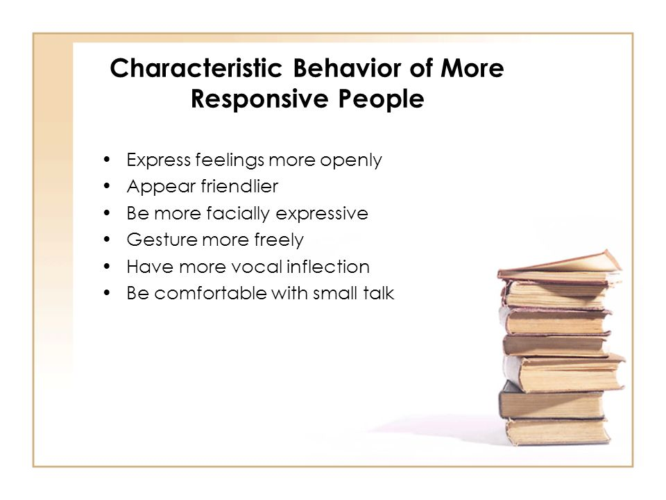 Characteristic Behavior of More Responsive People