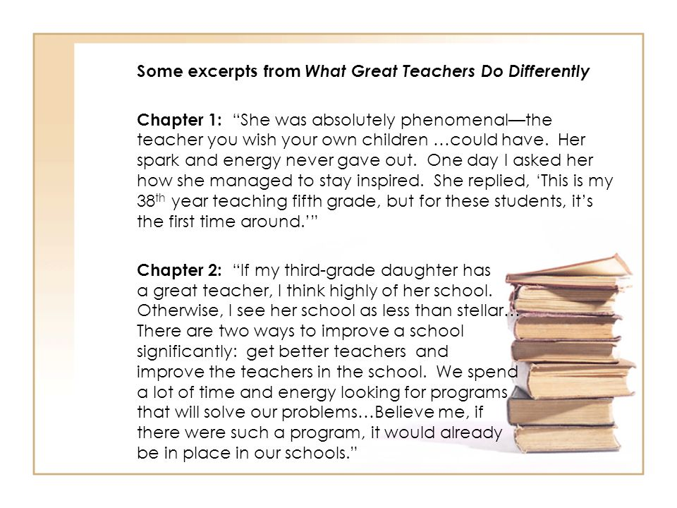 Some excerpts from What Great Teachers Do Differently
