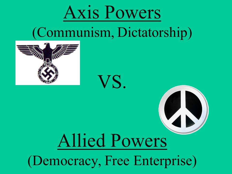 Axis Powers (Communism, Dictatorship) VS