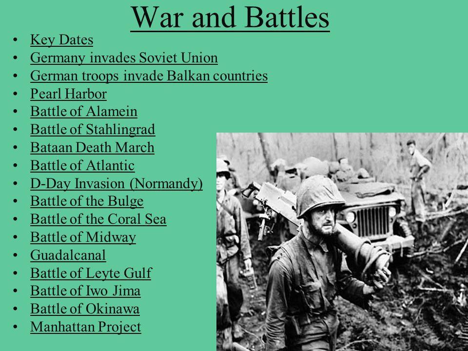 War and Battles Key Dates Germany invades Soviet Union