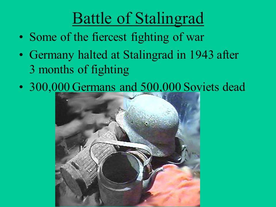 Battle of Stalingrad Some of the fiercest fighting of war