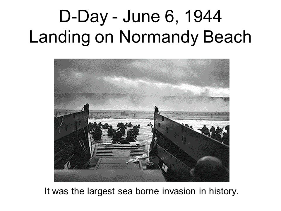 D-Day - June 6, 1944 Landing on Normandy Beach