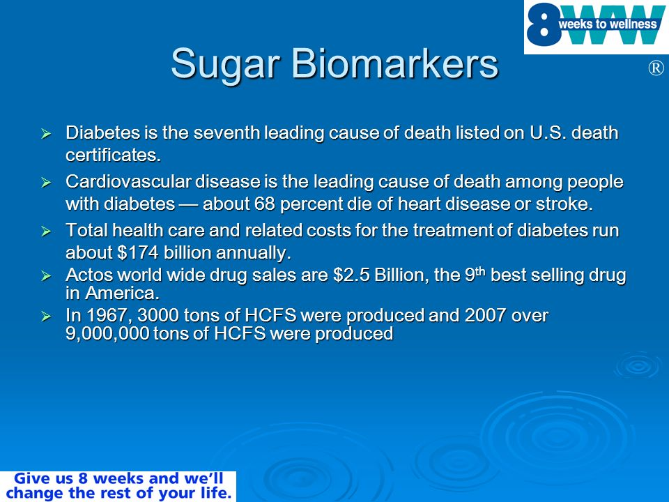 Sugar Biomarkers Diabetes is the seventh leading cause of death listed on U.S. death certificates.