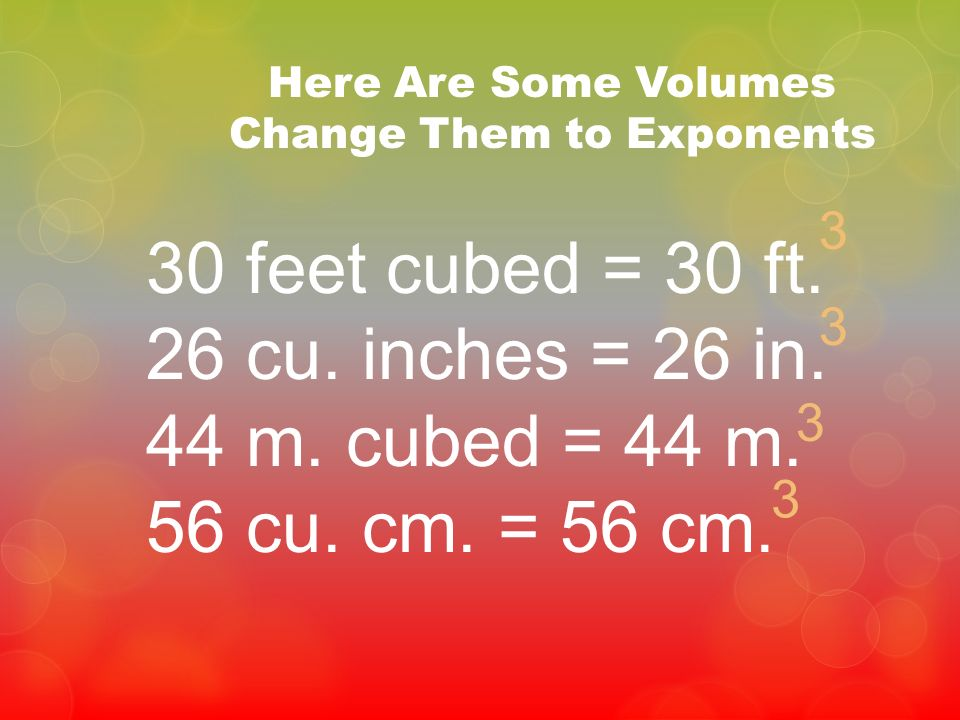 Here Are Some Volumes Change Them to Exponents