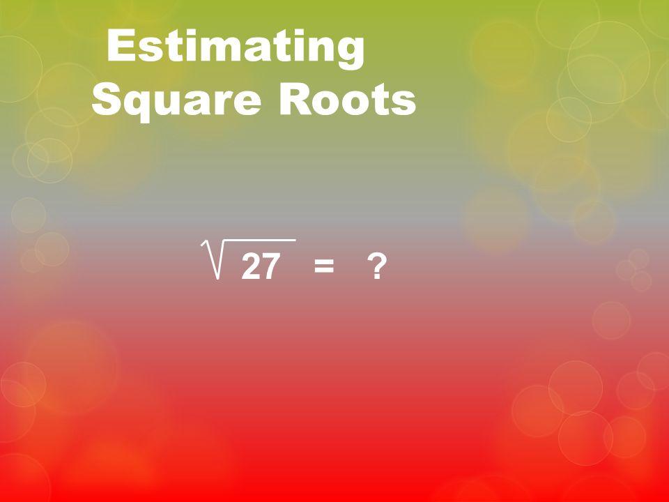 Estimating Square Roots