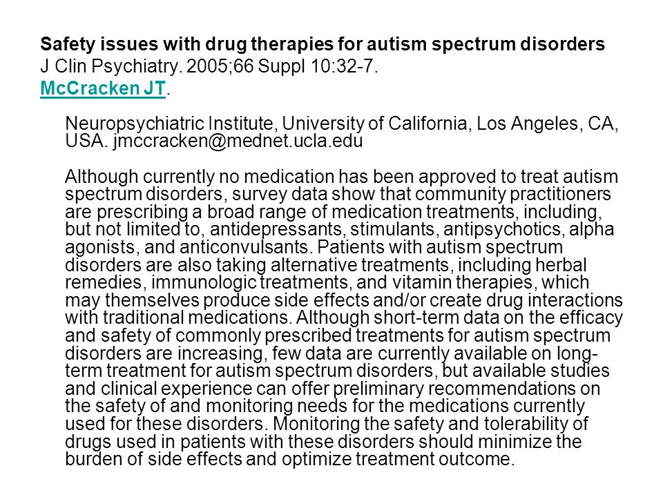 Safety issues with drug therapies for autism spectrum disorders