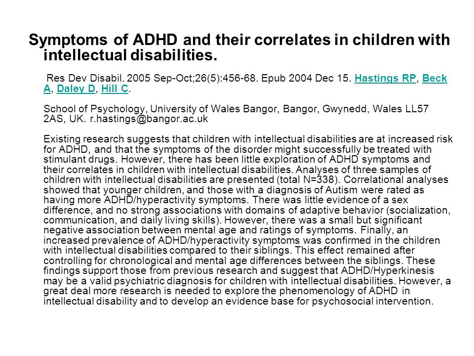 Symptoms of ADHD and their correlates in children with intellectual disabilities.