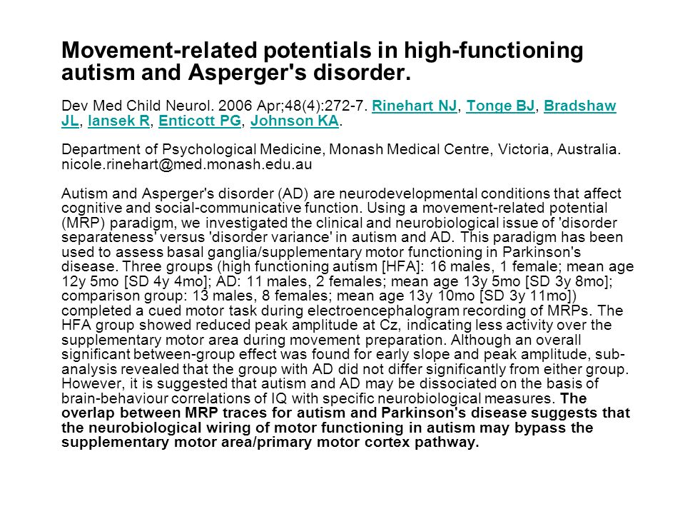 Movement-related potentials in high-functioning autism and Asperger s disorder.