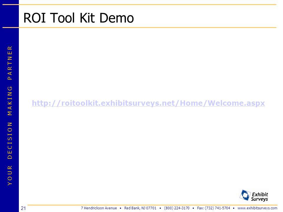 ROI Tool Kit Demo http://roitoolkit.exhibitsurveys.net/Home/Welcome.aspx