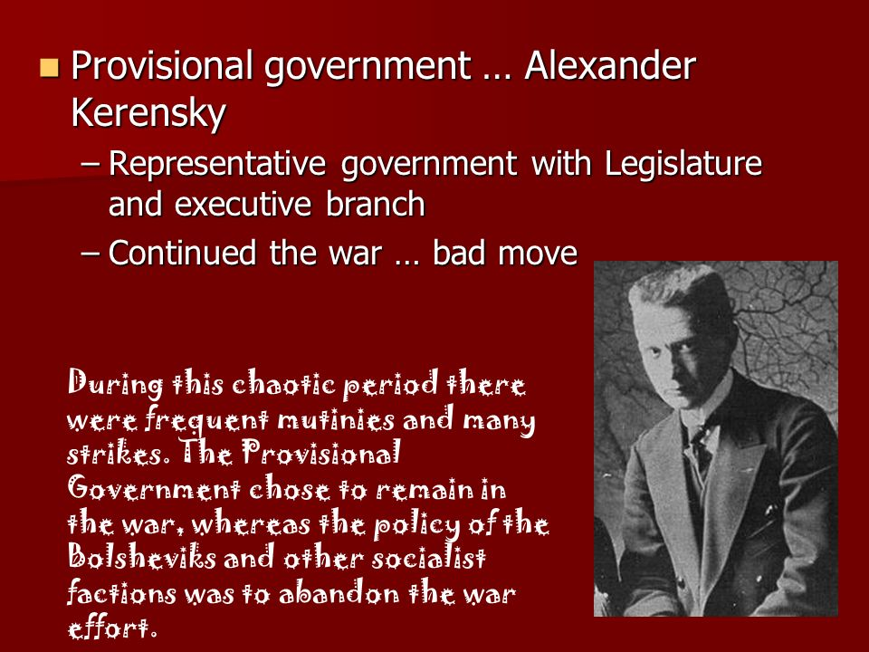 Provisional government … Alexander Kerensky