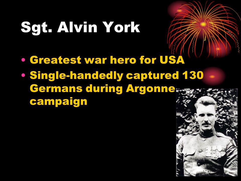Sgt. Alvin York Greatest war hero for USA