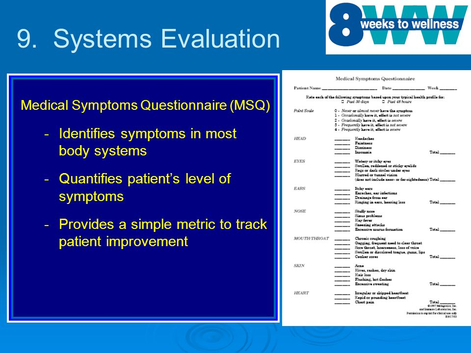 9. Systems Evaluation Identifies symptoms in most body systems
