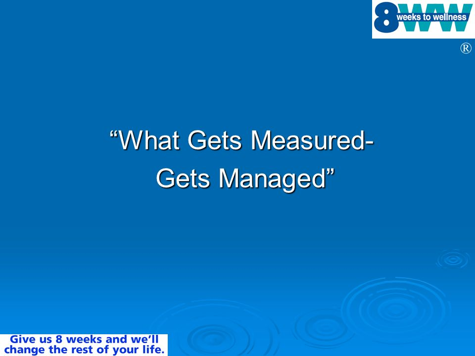 What Gets Measured- Gets Managed
