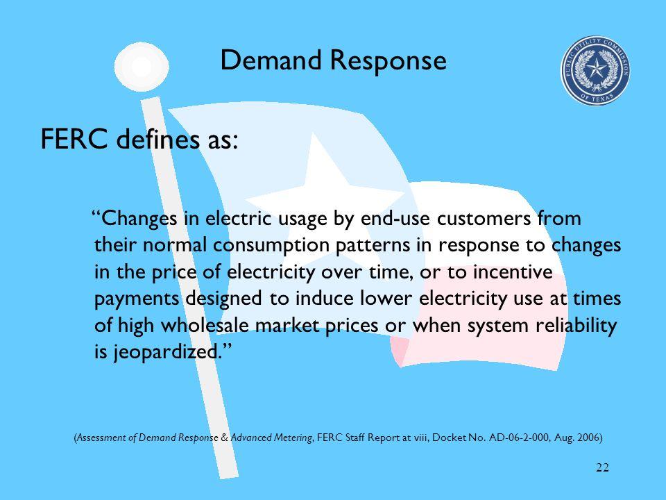 Demand Response FERC defines as: