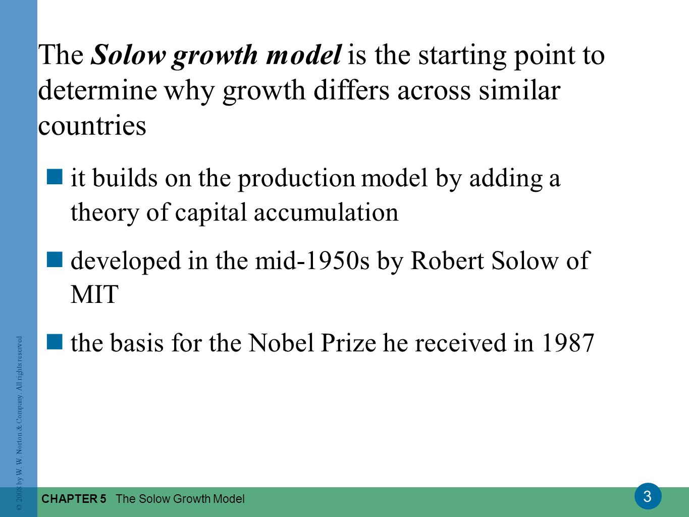 The Solow growth model is the starting point to determine why growth differs across similar countries