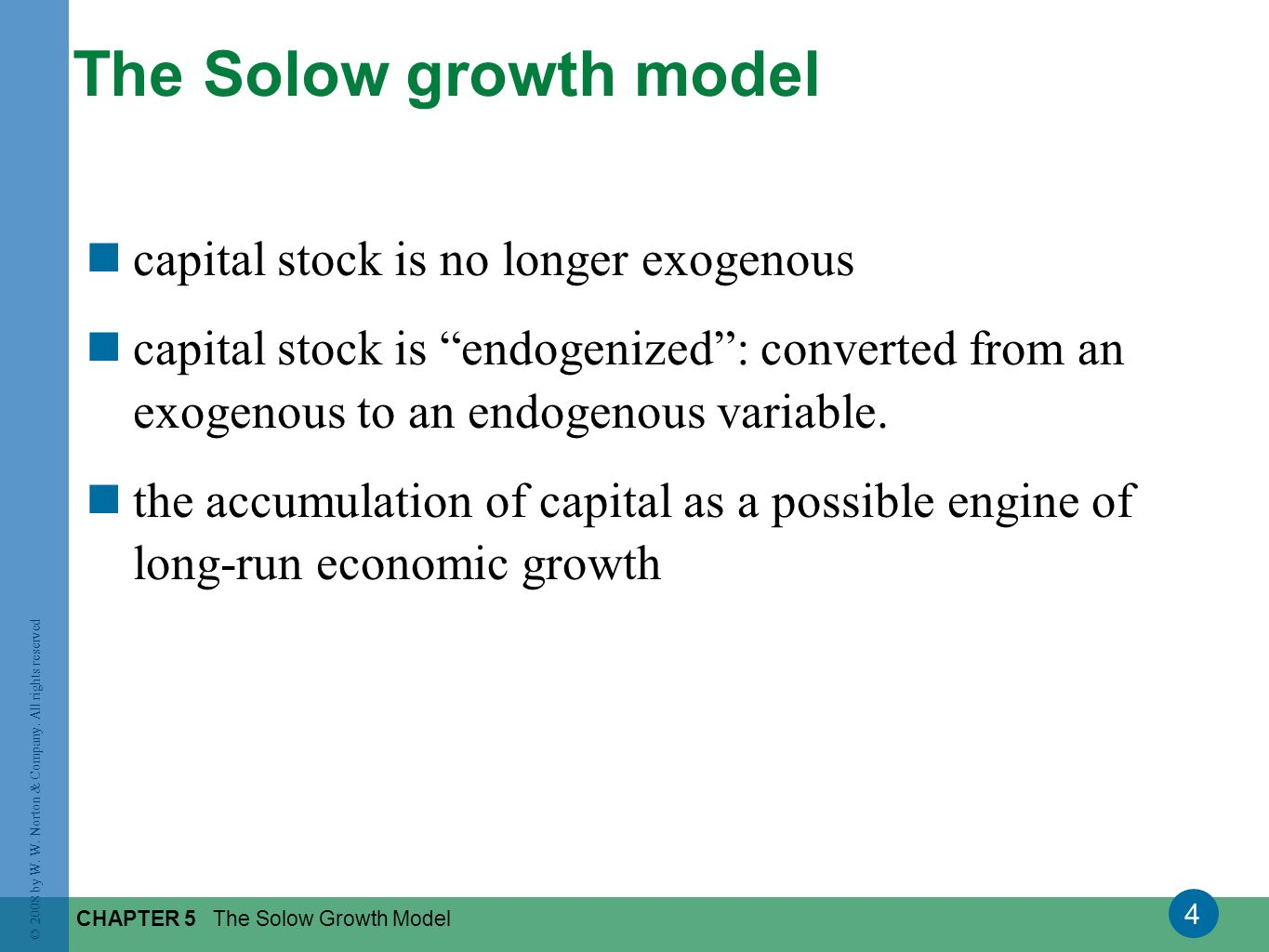 The Solow growth model capital stock is no longer exogenous