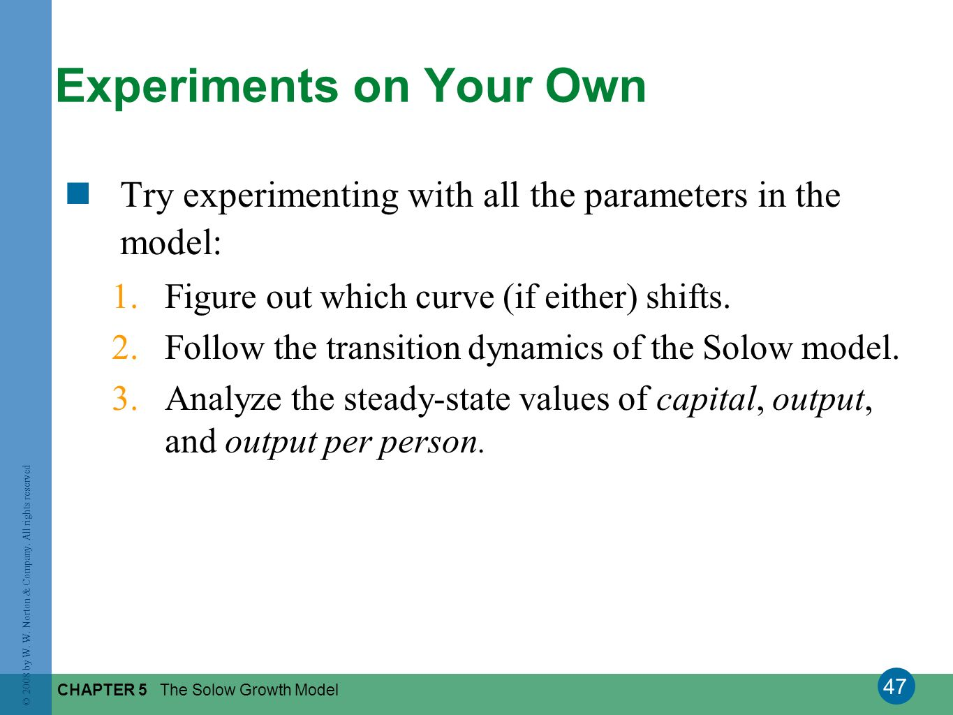 Experiments on Your Own