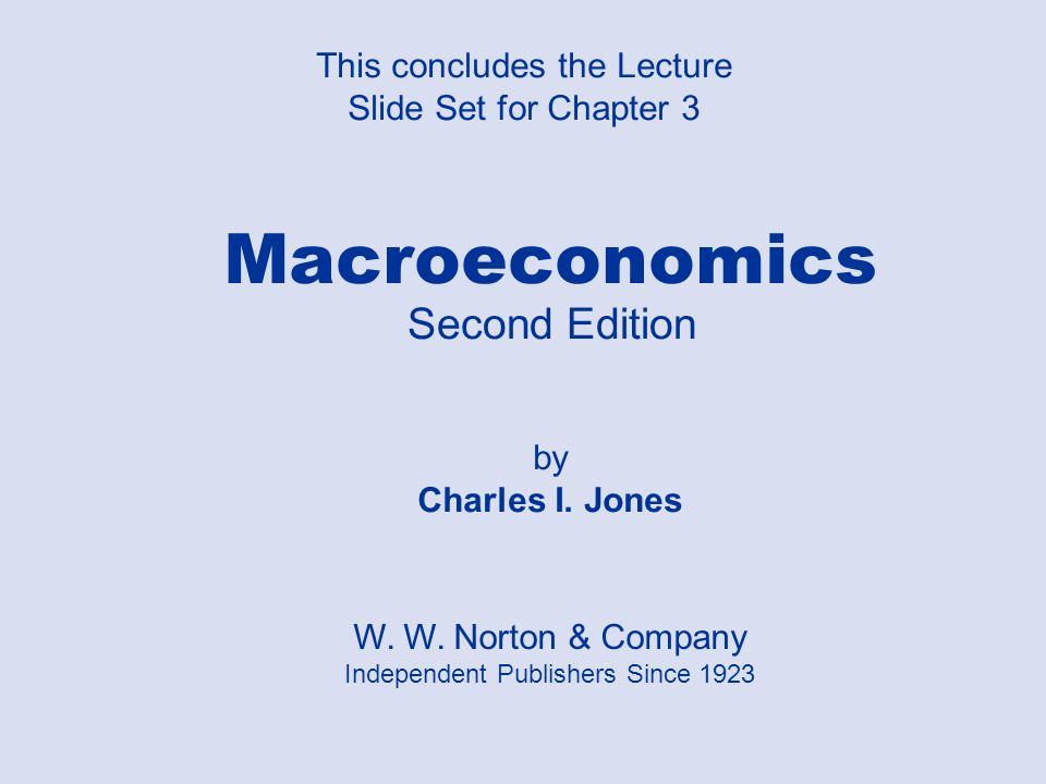 Macroeconomics Second Edition This concludes the Lecture