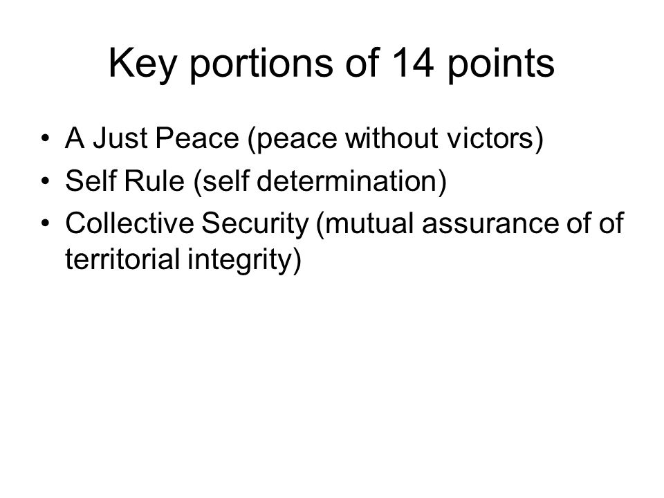 Key portions of 14 points A Just Peace (peace without victors)