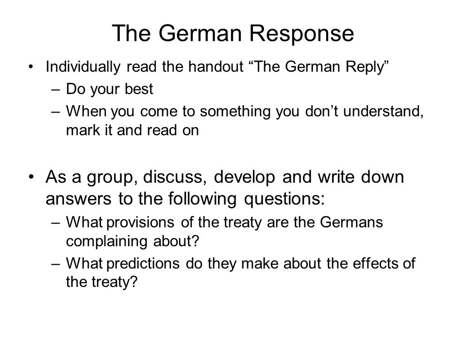 The German Response Individually read the handout The German Reply Do your best.