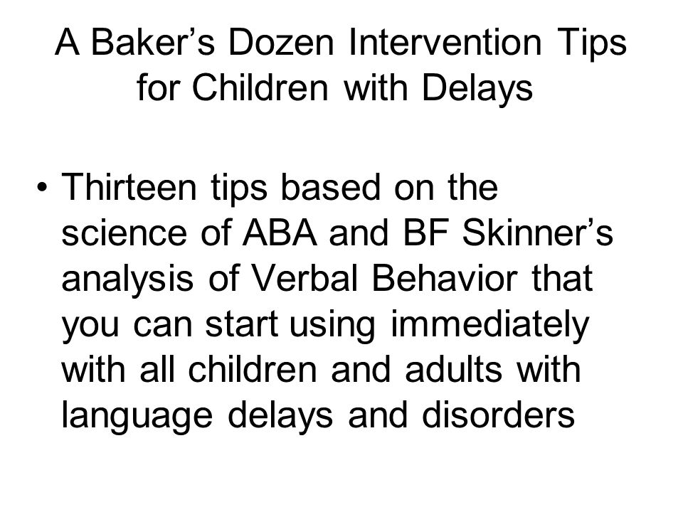 A Baker's Dozen Intervention Tips for Children with Delays