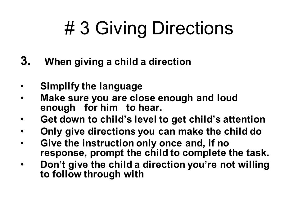 # 3 Giving Directions 3. When giving a child a direction