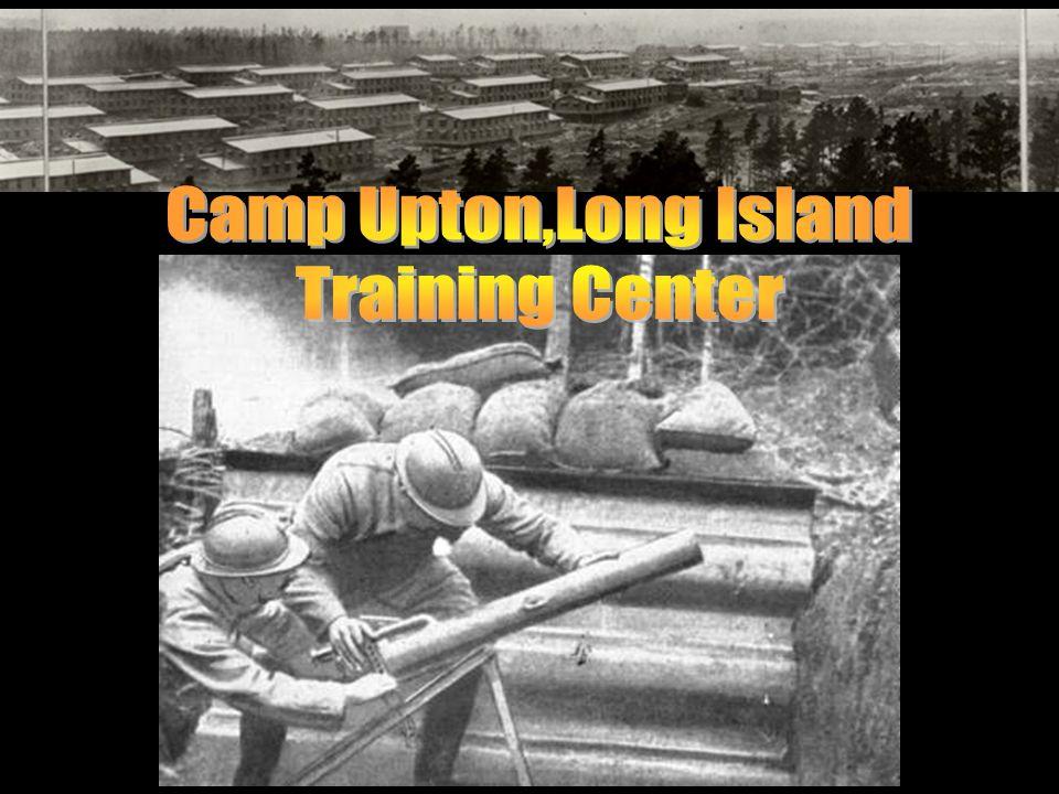 Camp Upton,Long Island Training Center