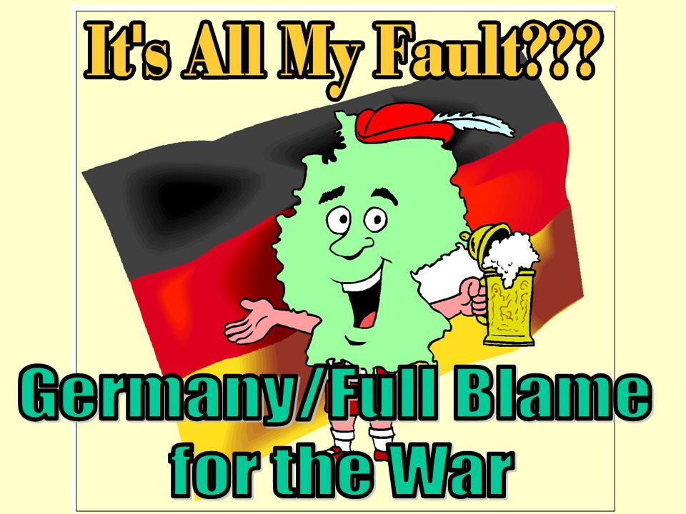 Germany/Full Blame for the War