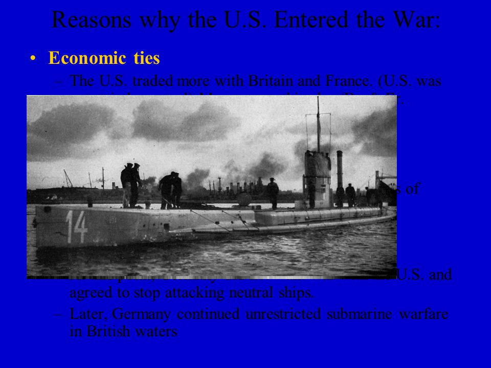 Reasons why the U.S. Entered the War: