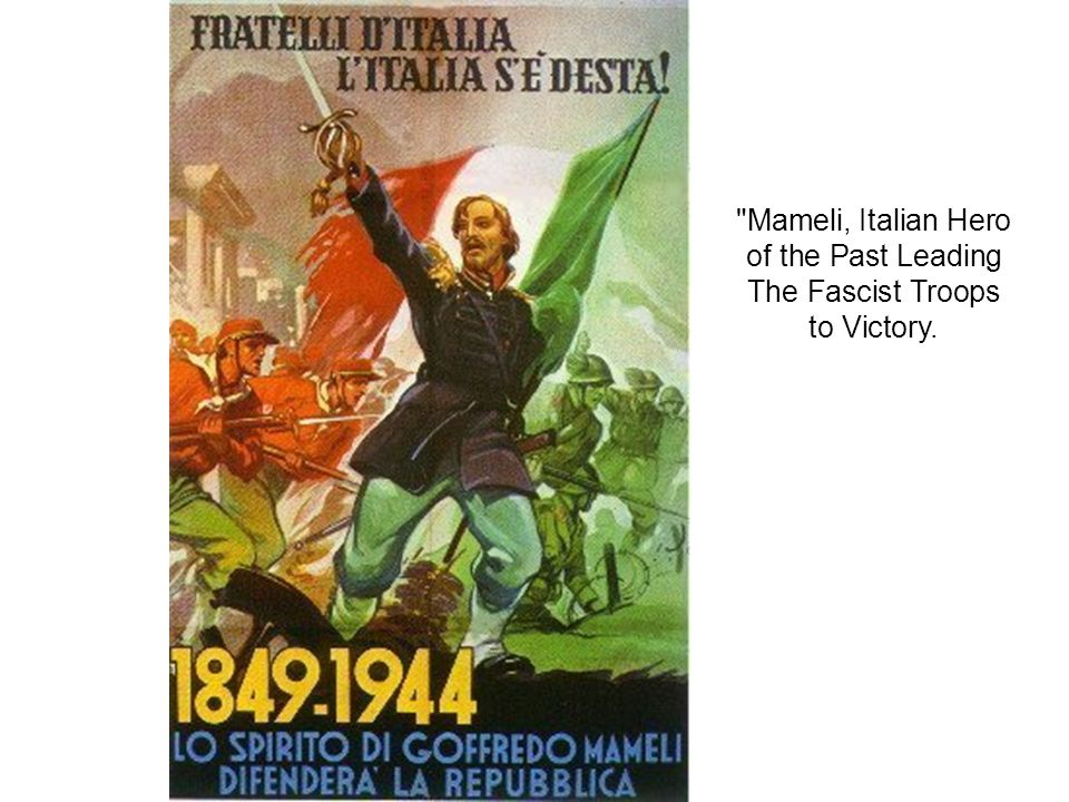Mameli, Italian Hero of the Past Leading The Fascist Troops to Victory.