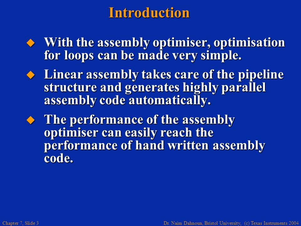 Introduction With the assembly optimiser, optimisation for loops can be made very simple.