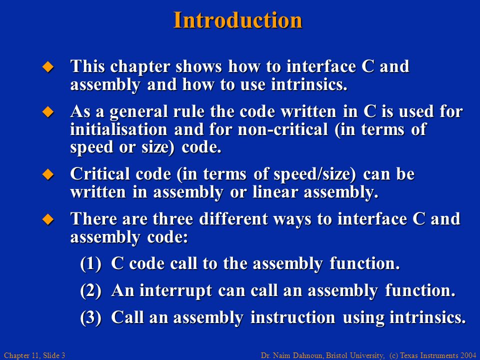 Introduction This chapter shows how to interface C and assembly and how to use intrinsics.
