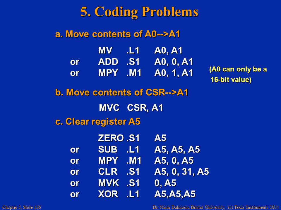 5. Coding Problems a. Move contents of A0-->A1 MV .L1 A0, A1
