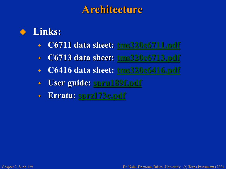 Architecture Links: C6711 data sheet: tms320c6711.pdf