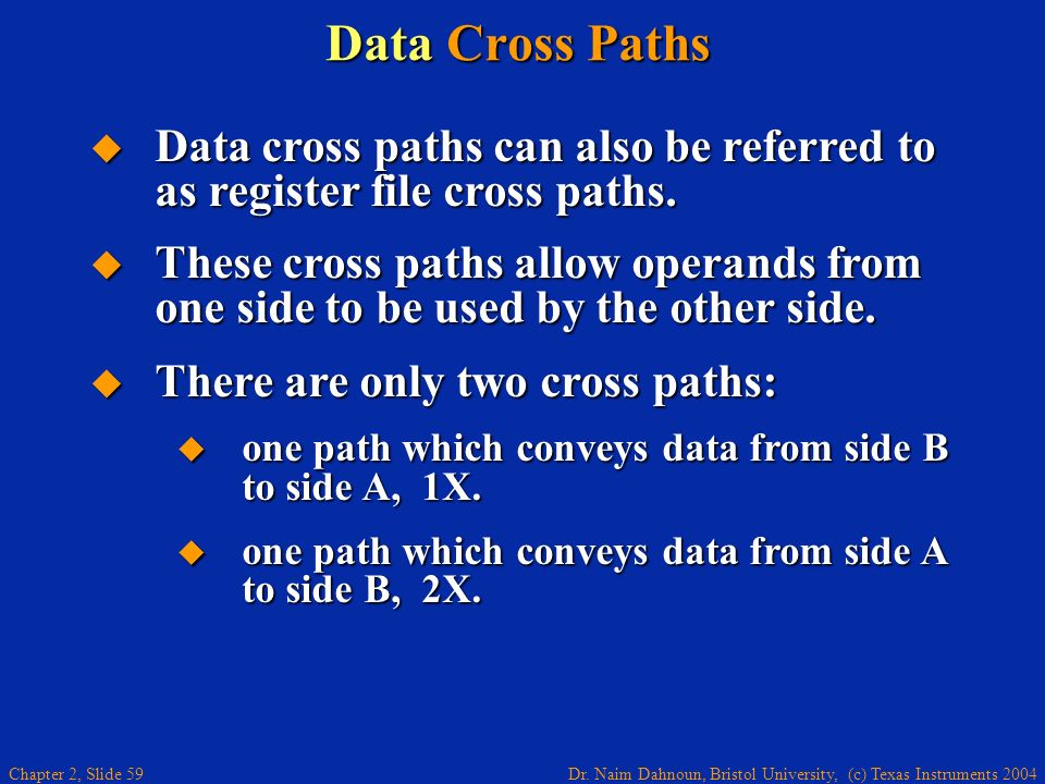 Data Cross Paths Data cross paths can also be referred to as register file cross paths.