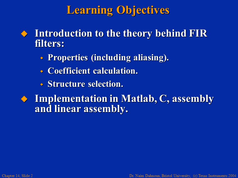 Learning Objectives Introduction to the theory behind FIR filters: