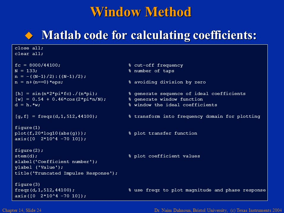 Window Method Matlab code for calculating coefficients: close all;