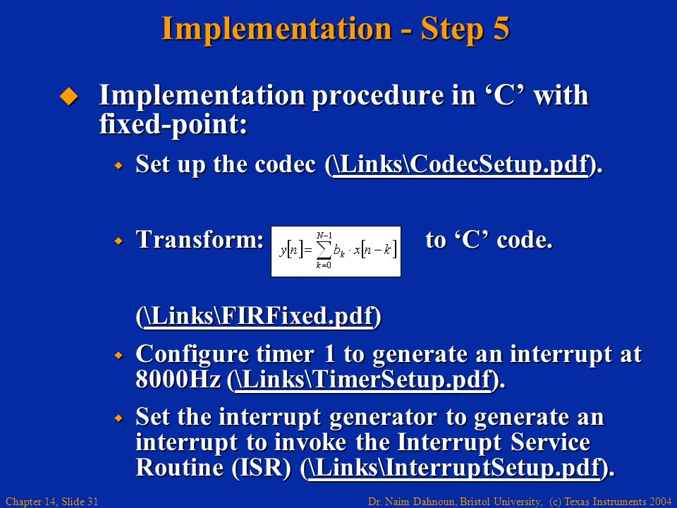 Implementation - Step 5 Implementation procedure in 'C' with fixed-point: Set up the codec (\Links\CodecSetup.pdf).