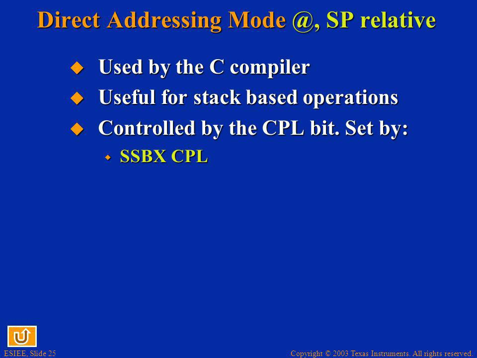 Direct Addressing Mode @, SP relative