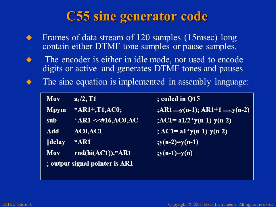 C55 sine generator code Frames of data stream of 120 samples (15msec) long contain either DTMF tone samples or pause samples.