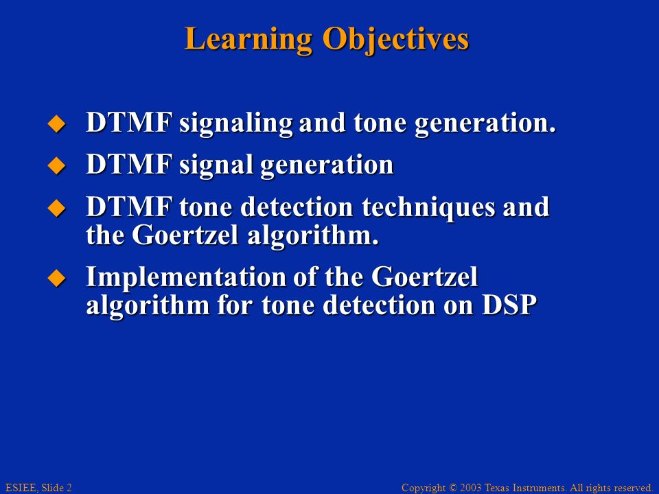Learning Objectives DTMF signaling and tone generation.