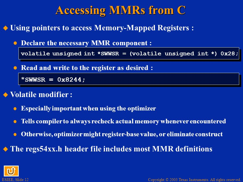 Accessing MMRs from C Using pointers to access Memory-Mapped Registers :