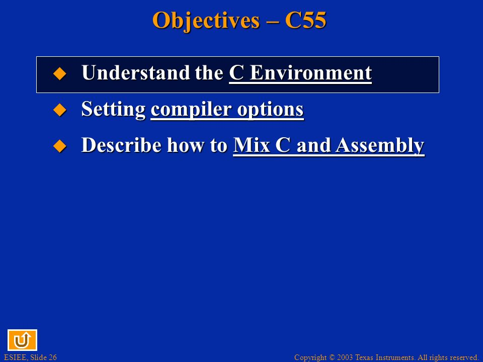 Objectives – C55 Understand the C Environment Setting compiler options