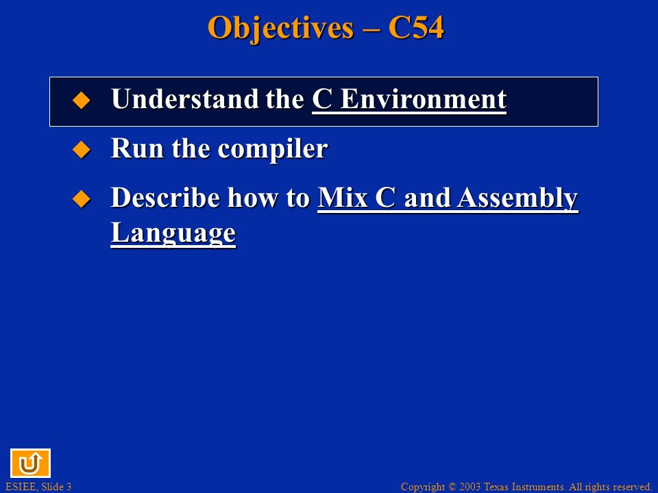 Objectives – C54 Understand the C Environment Run the compiler