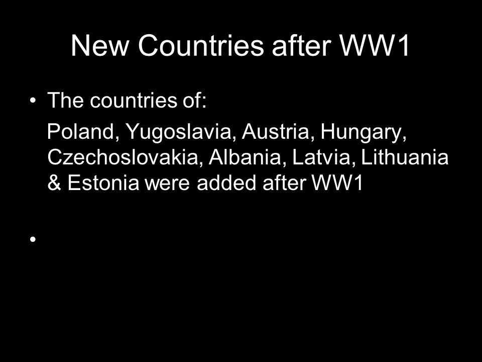 New Countries after WW1 The countries of: