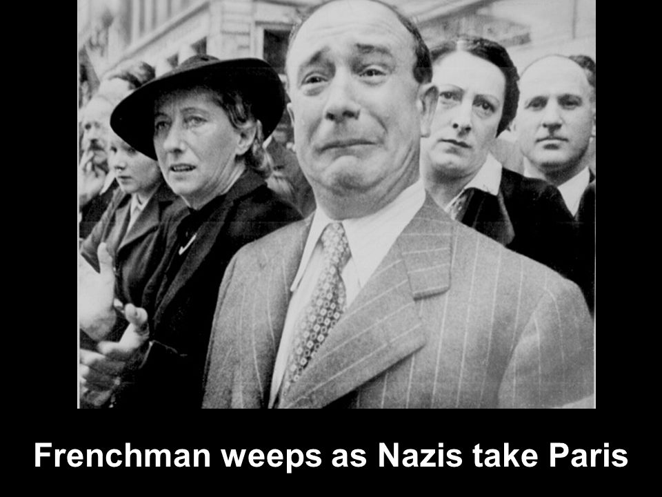 Frenchman weeps as Nazis take Paris