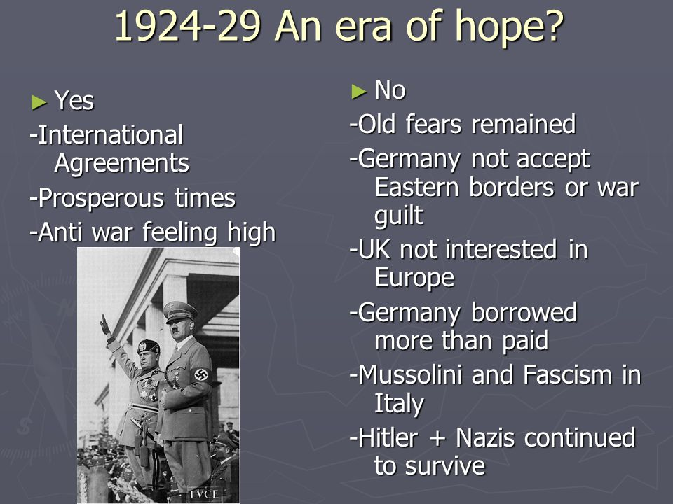 1924-29 An era of hope No Yes -Old fears remained