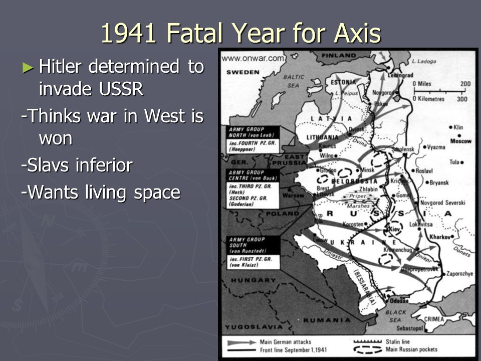 1941 Fatal Year for Axis Hitler determined to invade USSR