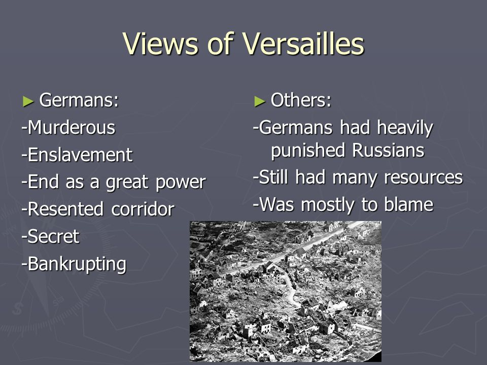 Views of Versailles Germans: -Murderous -Enslavement
